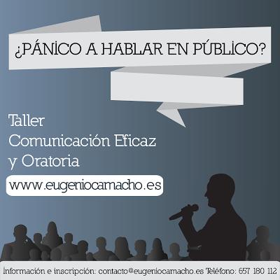 ¿Pánico a hablar en público? Taller Comunicación Eficaz y Oratoria